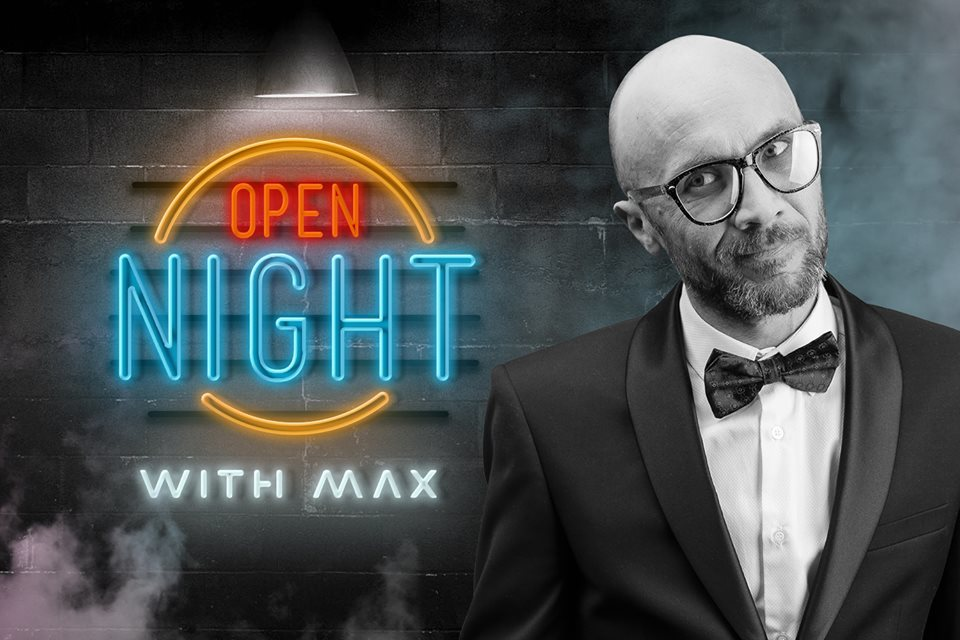 OPEN NIGHT with MAX